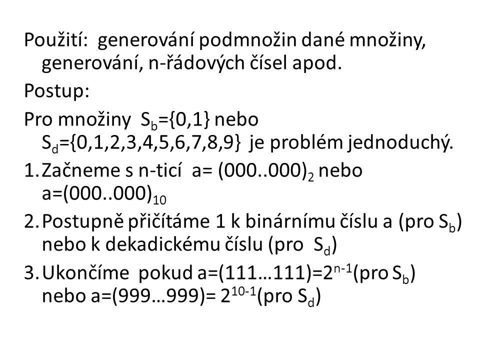 Způsoby reprezentace (s,t)-kombinací: 1)Binárním řetězcem a n-1, …, a 1,a 0, pro který platí a n-1 + … a 1 + a 0 = t.