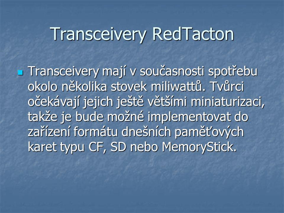 Transceivery RedTacton Transceivery mají v současnosti spotřebu okolo několika stovek miliwattů.