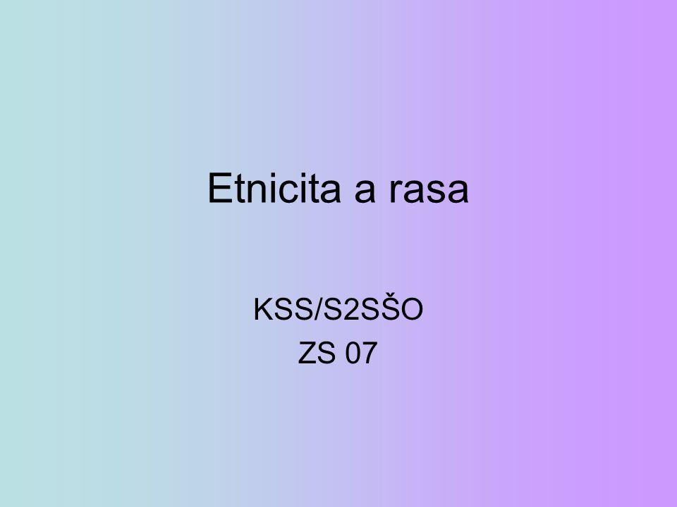 Etnicita a rasa KSS/S2SŠO ZS 07