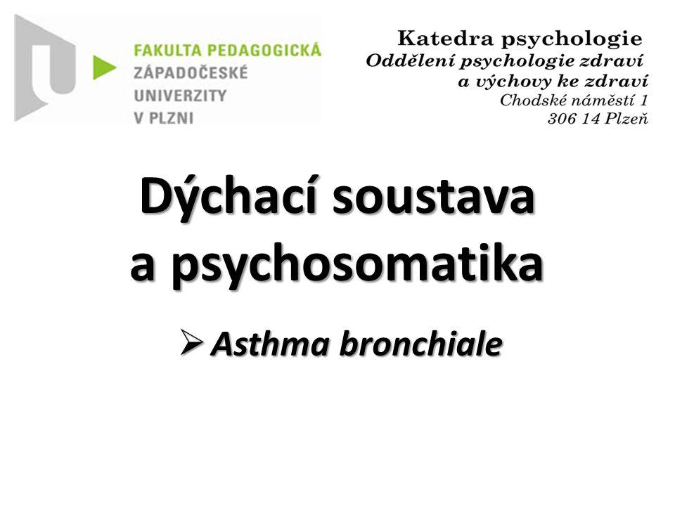 Dýchací soustava a psychosomatika  Asthma bronchiale