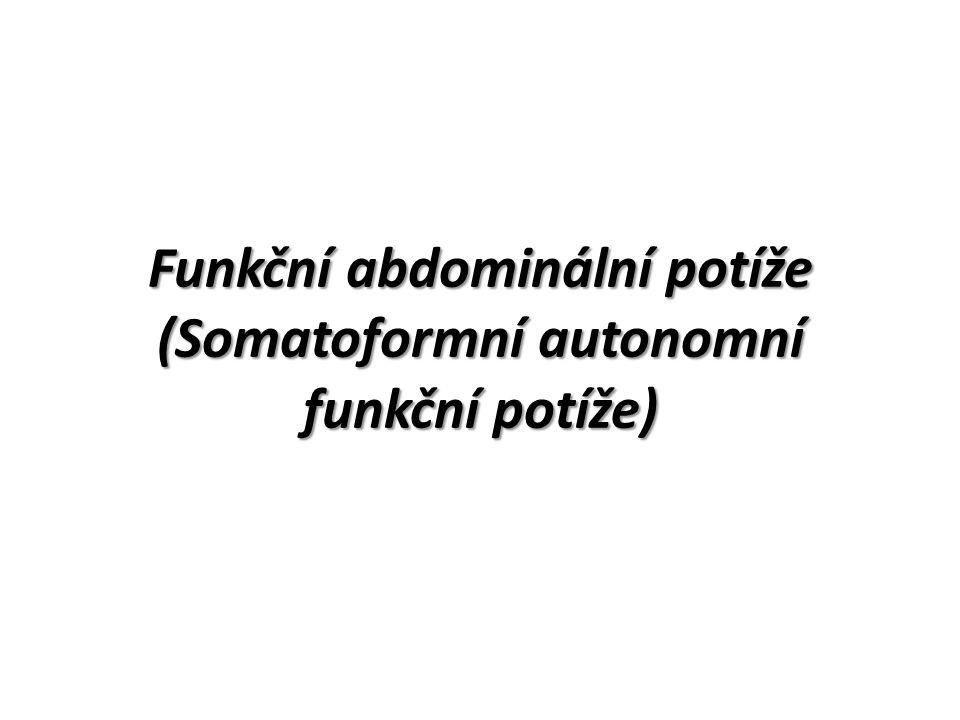 Funkční abdominální potíže (Somatoformní autonomní funkční potíže)
