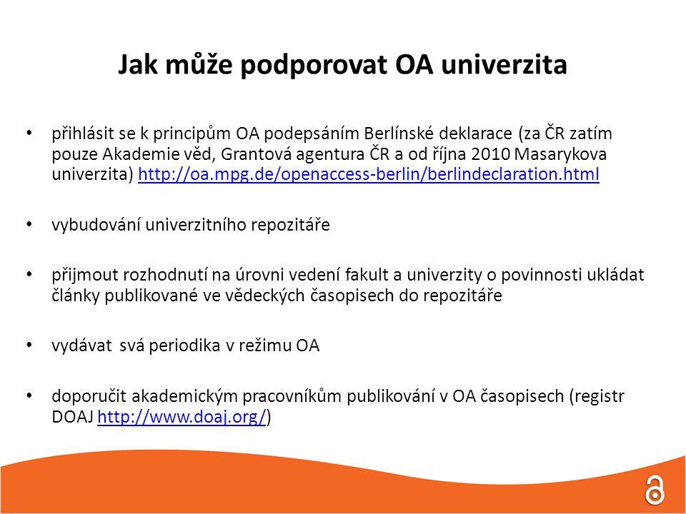 Jak může podporovat OA univerzita přihlásit se k principům OA podepsáním Berlínské deklarace (za ČR zatím pouze Akademie věd, Grantová agentura ČR a o