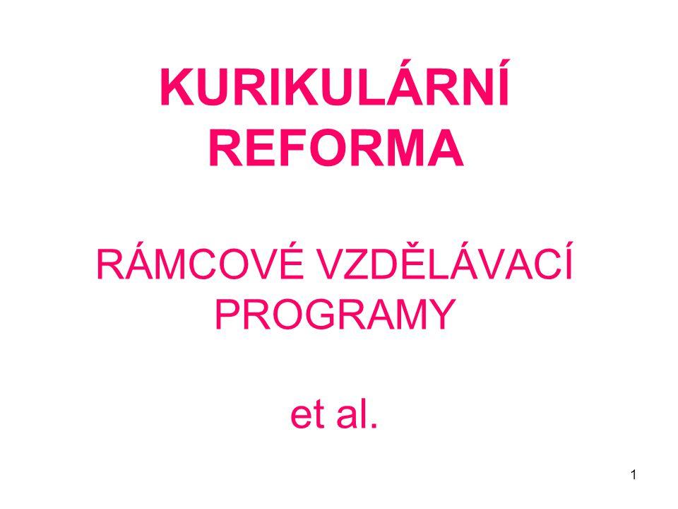 1 KURIKULÁRNÍ REFORMA RÁMCOVÉ VZDĚLÁVACÍ PROGRAMY et al.