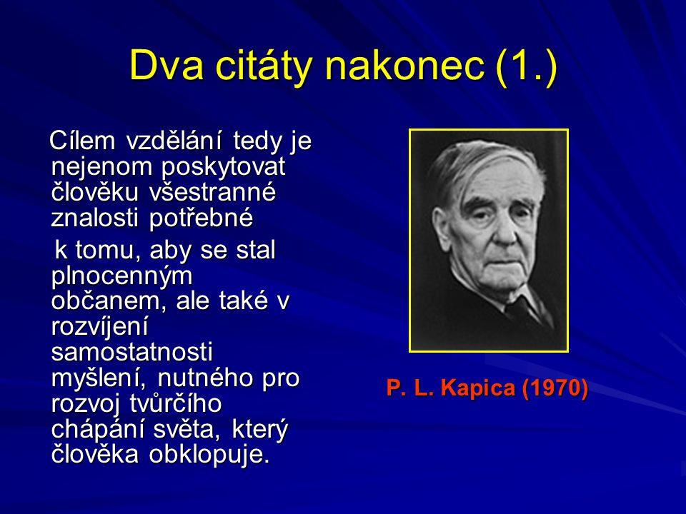 Dva citáty nakonec (1.) P. L. Kapica (1970) P. L.