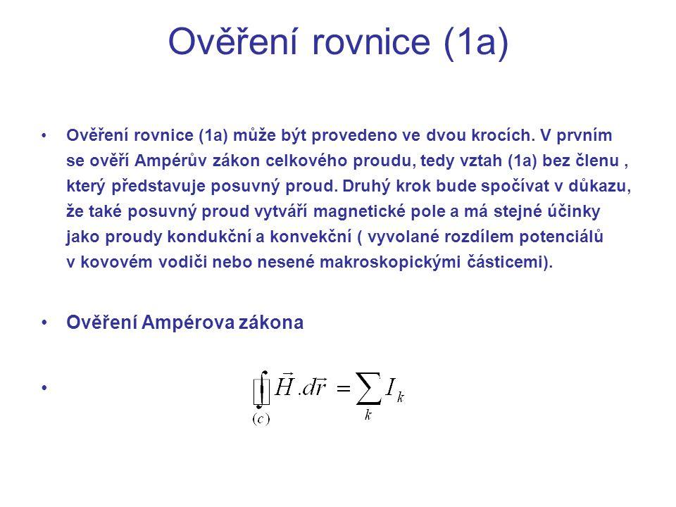 Ověření rovnice (1a) Ověření rovnice (1a) může být provedeno ve dvou krocích.