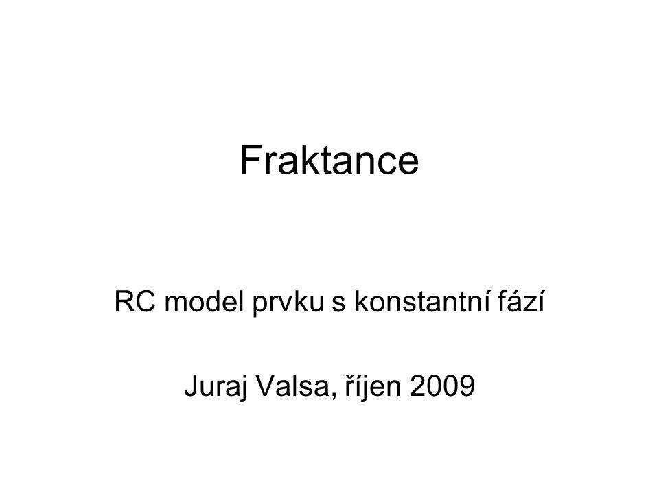 Fraktance RC model prvku s konstantní fází Juraj Valsa, říjen 2009