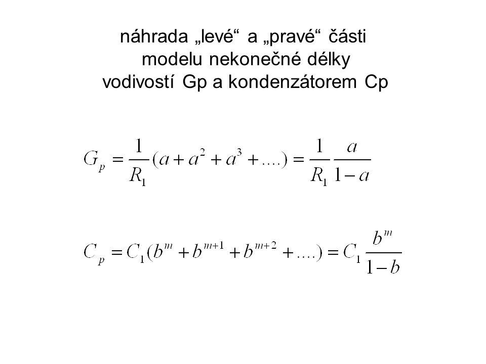 "náhrada ""levé a ""pravé části modelu nekonečné délky vodivostí Gp a kondenzátorem Cp"