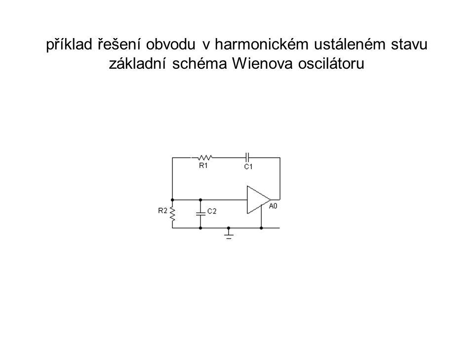 příklad řešení obvodu v harmonickém ustáleném stavu základní schéma Wienova oscilátoru