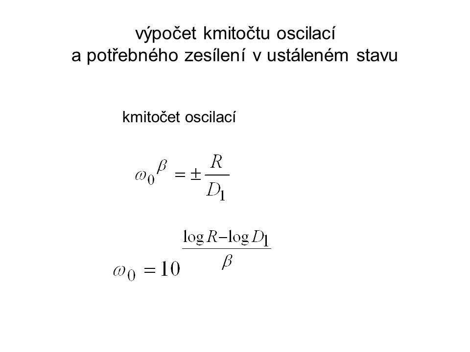 výpočet kmitočtu oscilací a potřebného zesílení v ustáleném stavu kmitočet oscilací