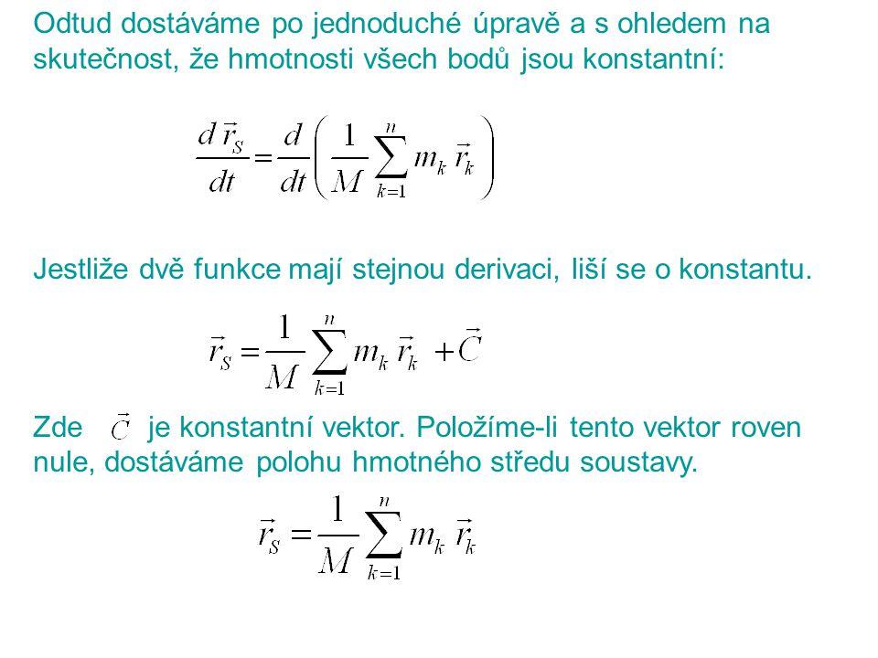 Odtud dostáváme po jednoduché úpravě a s ohledem na skutečnost, že hmotnosti všech bodů jsou konstantní: Jestliže dvě funkce mají stejnou derivaci, li