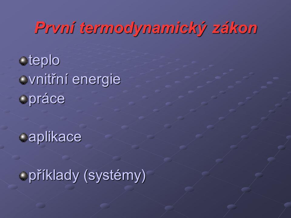 První termodynamický zákon teplo vnitřní energie práceaplikace příklady (systémy)