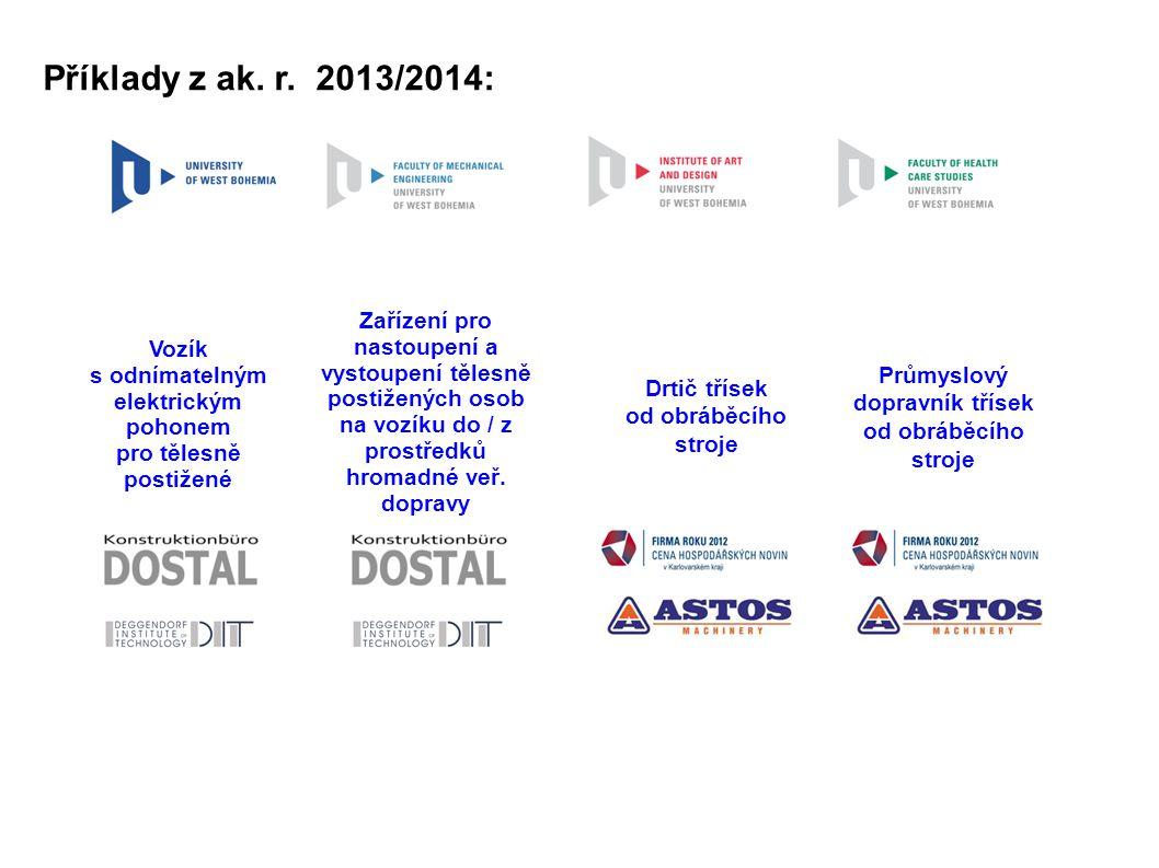 Příklady z ak. r. 2013/2014: Vozík s odnímatelným elektrickým pohonem pro tělesně postižené Drtič třísek od obráběcího stroje Zařízení pro nastoupení