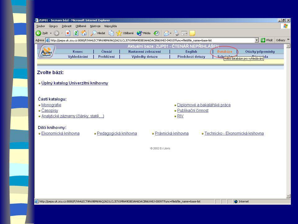 Vyhledávání a prohlížení  prohlížení katalogu –katalog lze prohlížet prostřednictvím rejstříků