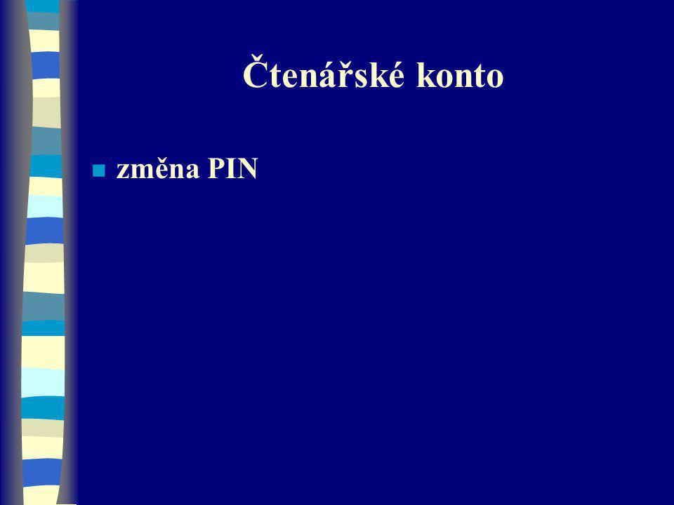 Čtenářské konto n změna PIN