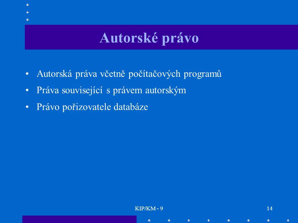 KIP/KM - 914 Autorské právo Autorská práva včetně počítačových programů Práva související s právem autorským Právo pořizovatele databáze