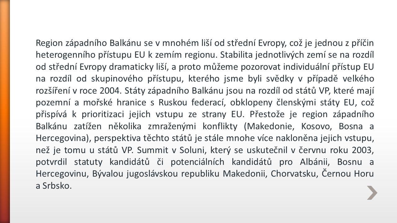 Region západního Balkánu se v mnohém liší od střední Evropy, což je jednou z příčin heterogenního přístupu EU k zemím regionu. Stabilita jednotlivých