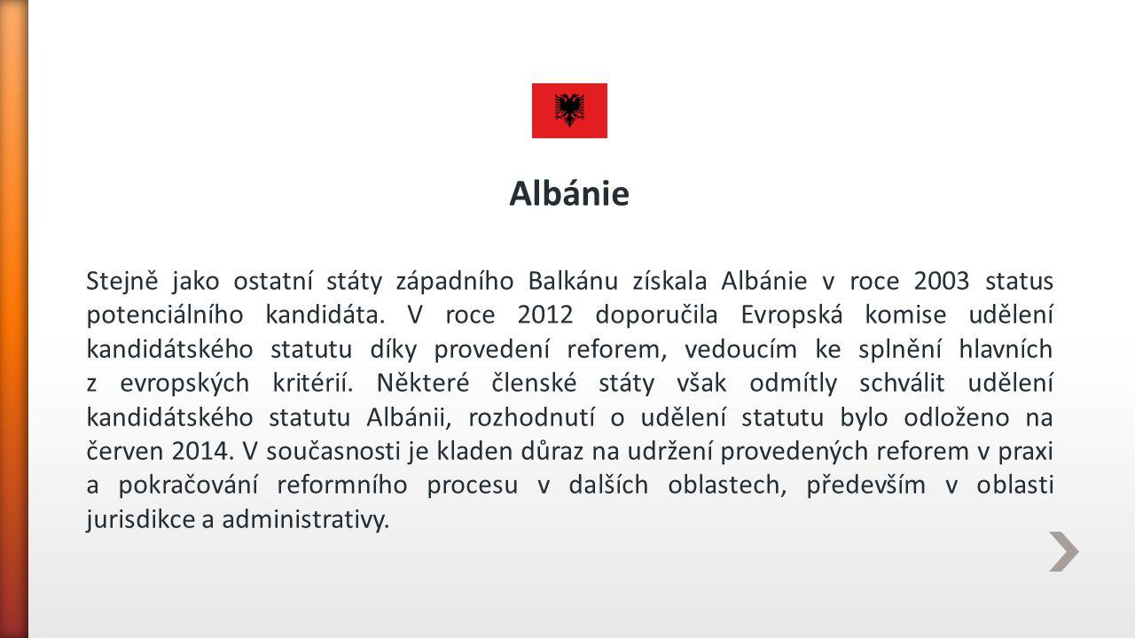 Albánie Stejně jako ostatní státy západního Balkánu získala Albánie v roce 2003 status potenciálního kandidáta. V roce 2012 doporučila Evropská komise