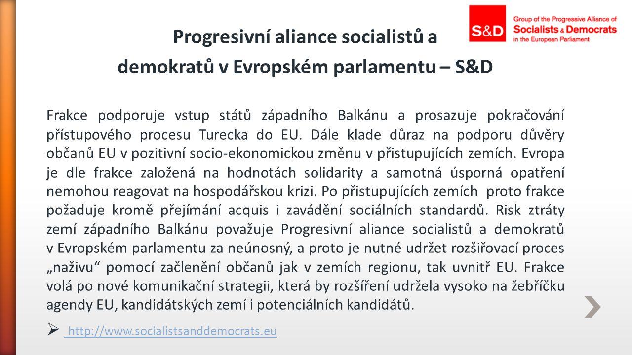 Progresivní aliance socialistů a demokratů v Evropském parlamentu – S&D Frakce podporuje vstup států západního Balkánu a prosazuje pokračování přístup