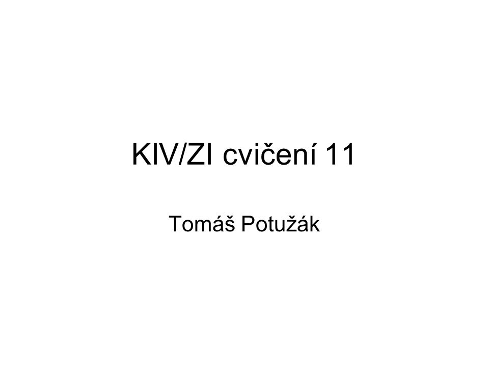 KIV/ZI cvičení 11 Tomáš Potužák