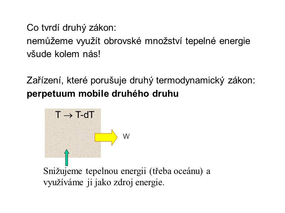 Co tvrdí druhý zákon: nemůžeme využít obrovské množství tepelné energie všude kolem nás.