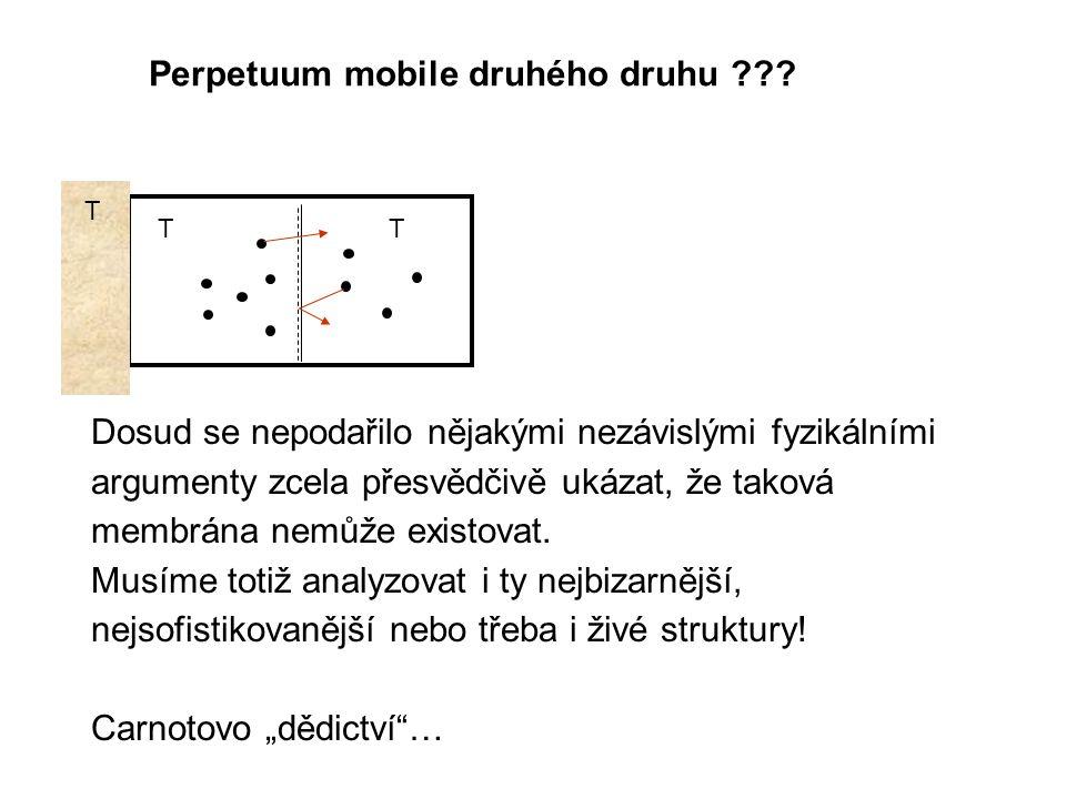 Polopropustná membrána Hromadění molekul v pravé části konání práce (roztáčení turbínky) T TT Perpetuum mobile druhého druhu .