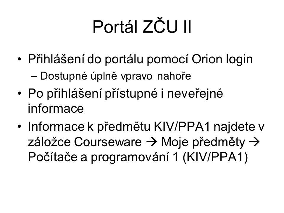 Portál ZČU II Přihlášení do portálu pomocí Orion login –Dostupné úplně vpravo nahoře Po přihlášení přístupné i neveřejné informace Informace k předmět
