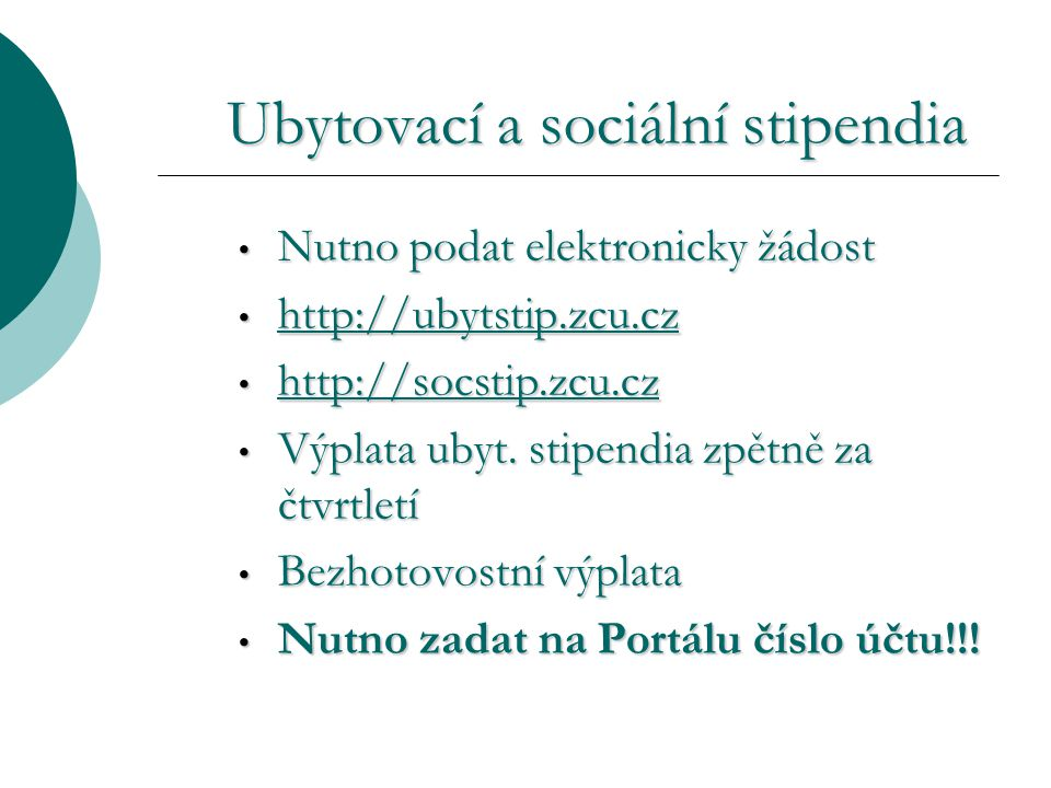 Nutno podat elektronicky žádost Nutno podat elektronicky žádost http://ubytstip.zcu.cz http://ubytstip.zcu.cz http://ubytstip.zcu.cz http://socstip.zc