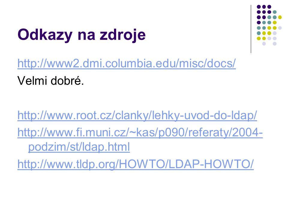 Odkazy na zdroje http://www2.dmi.columbia.edu/misc/docs/ Velmi dobré.