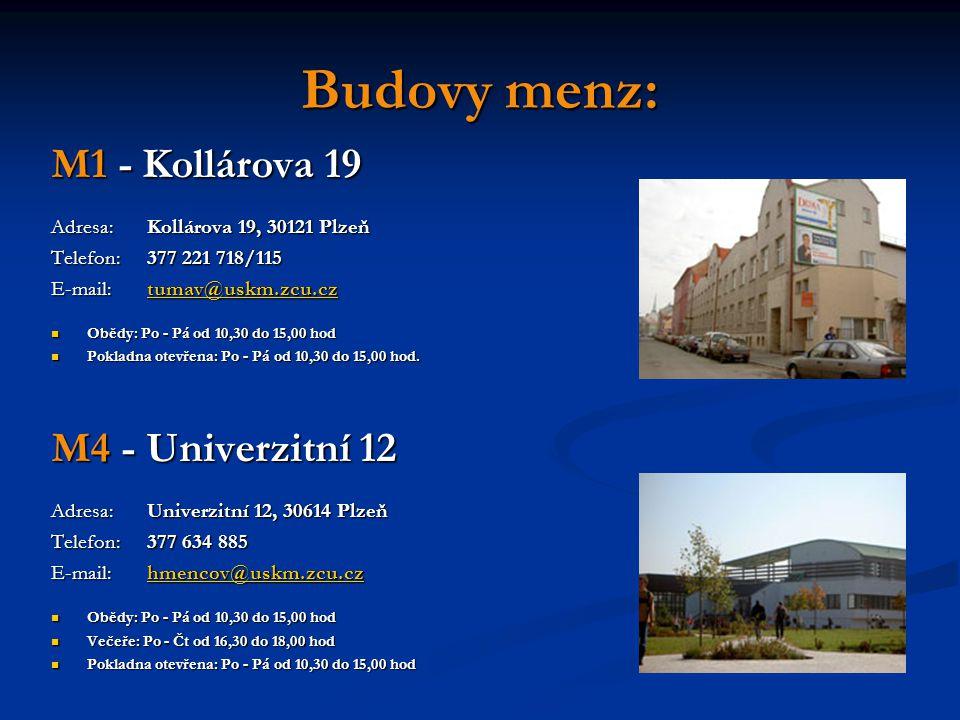 Budovy menz: M1 - Kollárova 19 Adresa:Kollárova 19, 30121 Plzeň Telefon:377 221 718/115 E-mail:tumav@uskm.zcu.cz tumav@uskm.zcu.cz Obědy: Po - Pá od 10,30 do 15,00 hod Obědy: Po - Pá od 10,30 do 15,00 hod Pokladna otevřena: Po - Pá od 10,30 do 15,00 hod.