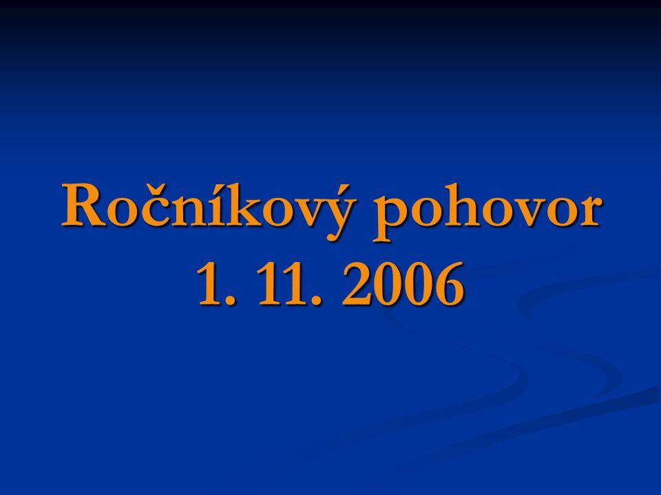 Ročníkový pohovor 1. 11. 2006