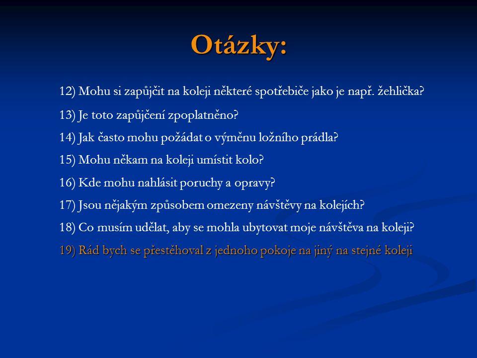 Otázky: 12) Mohu si zapůjčit na koleji některé spotřebiče jako je např.