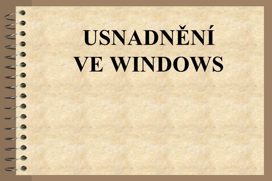 USNADNĚNÍ VE WINDOWS