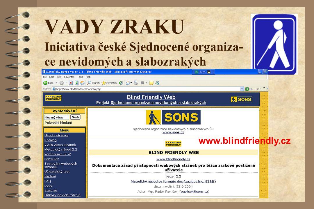 VADY ZRAKU Iniciativa české Sjednocené organiza- ce nevidomých a slabozrakých www.blindfriendly.cz