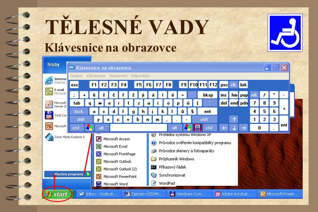 TĚLESNÉ VADY Klávesnice na obrazovce