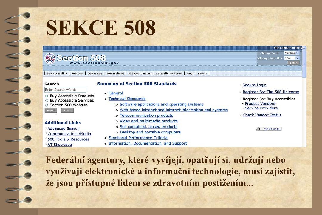 SEKCE 508 Federální agentury, které vyvíjejí, opatřují si, udržují nebo využívají elektronické a informační technologie, musí zajistit, že jsou přístu