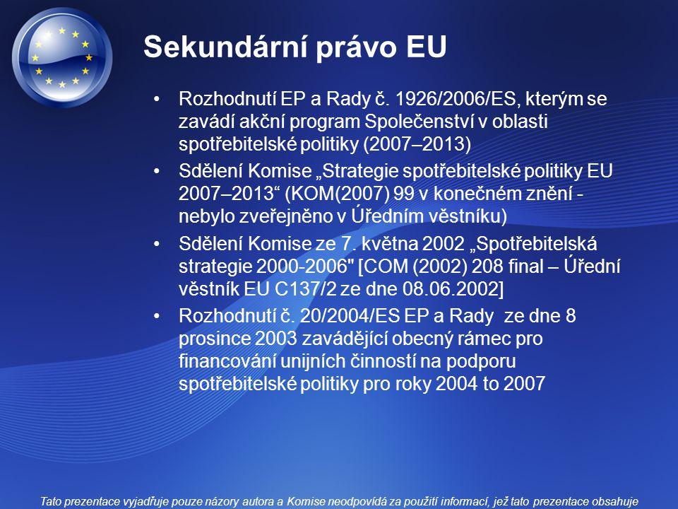 Sekundární právo EU Rozhodnutí EP a Rady č.