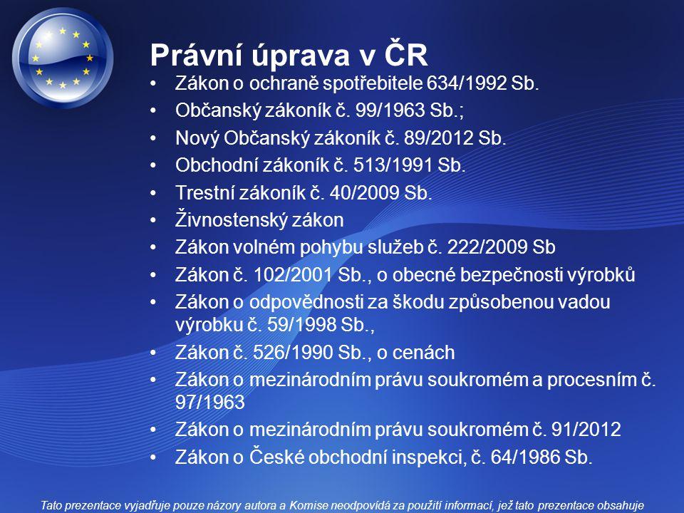 Právní úprava v ČR Zákon o ochraně spotřebitele 634/1992 Sb.