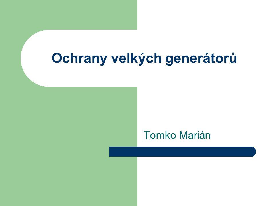 Ochrany velkých generátorů Tomko Marián