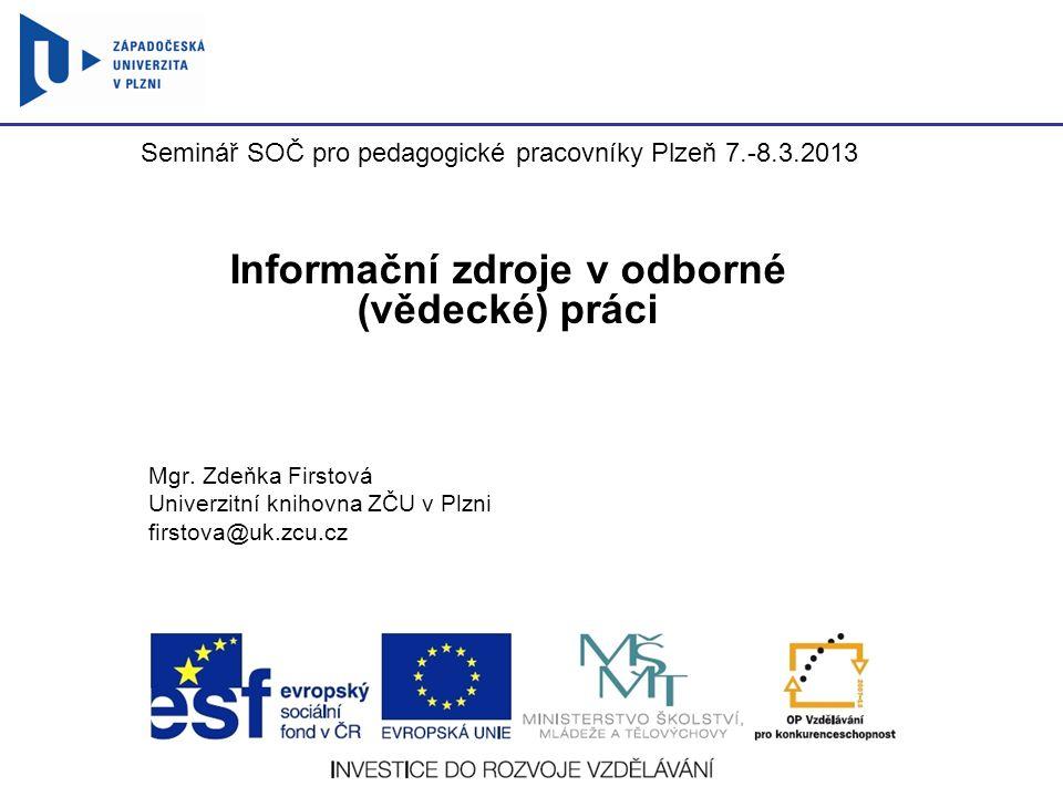 Informační zdroje v odborné (vědecké) práci Mgr.