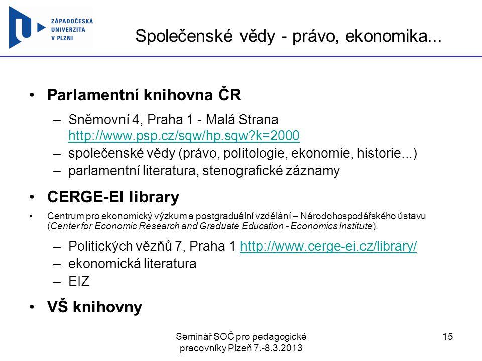 Seminář SOČ pro pedagogické pracovníky Plzeň 7.-8.3.2013 15 Společenské vědy - právo, ekonomika...