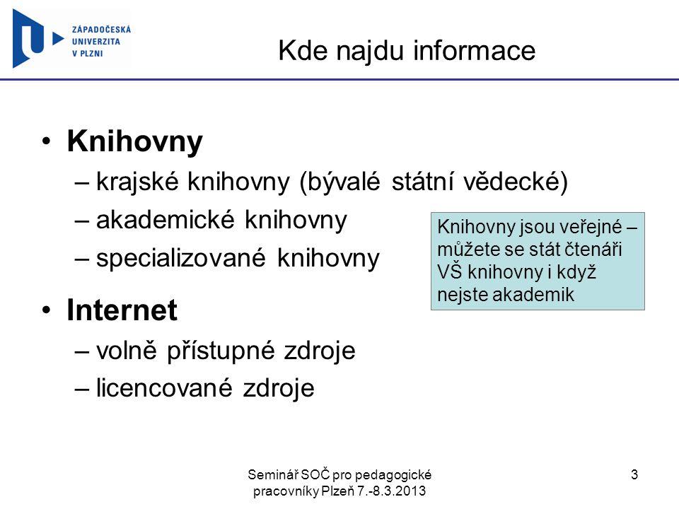 Seminář SOČ pro pedagogické pracovníky Plzeň 7.-8.3.2013 14 Medicína a zdravotnictví Národní lékařská knihovna –Sokolská 54, Praha 2.