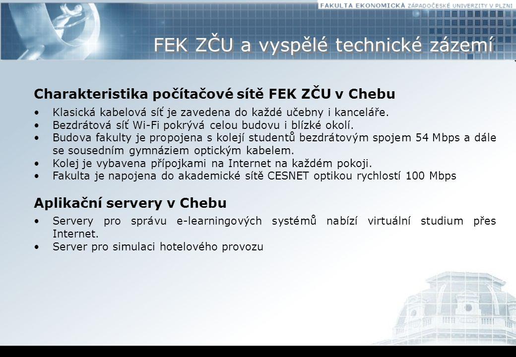 FEK ZČU a vyspělé technické zázemí Charakteristika počítačové sítě FEK ZČU v Chebu Klasická kabelová síť je zavedena do každé učebny i kanceláře.