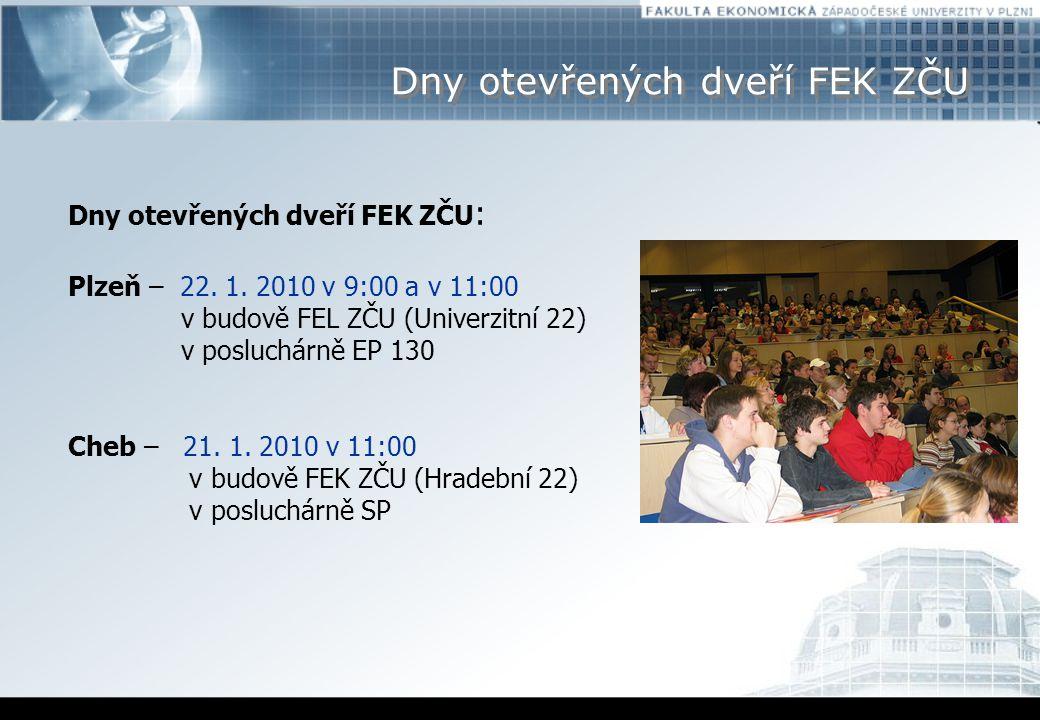 Dny otevřených dveří FEK ZČU Dny otevřených dveří FEK ZČU : Plzeň – 22.