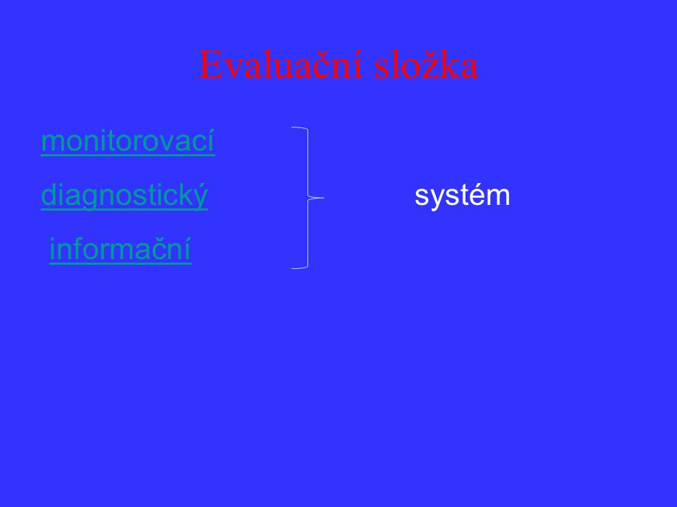 Evaluační složka monitorovací diagnostickýdiagnostický systém informační