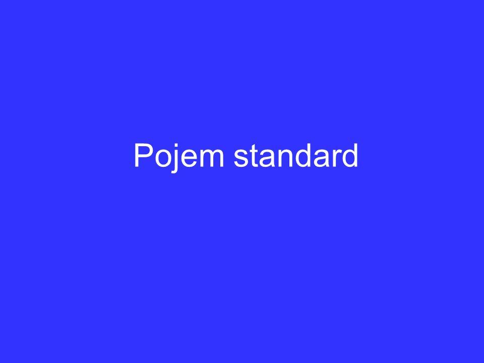 Standard charakterizuje přesně a jednoznačně kvalitativní a kvantitativní znaky, které má (musí) mít určitý jev, předmět, výrobek, aby mohl plnit svoji funkci.