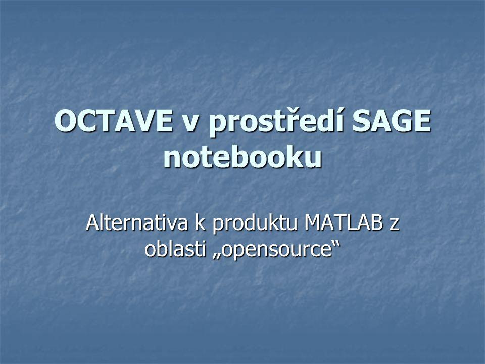 """OCTAVE v prostředí SAGE notebooku Alternativa k produktu MATLAB z oblasti """"opensource"""