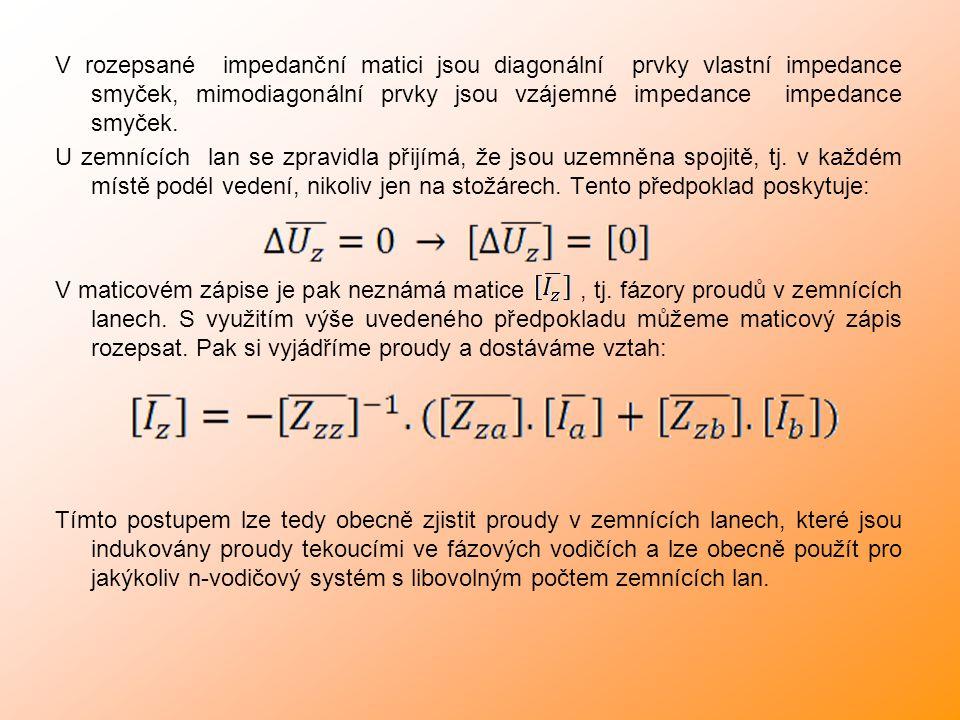 V rozepsané impedanční matici jsou diagonální prvky vlastní impedance smyček, mimodiagonální prvky jsou vzájemné impedance impedance smyček.