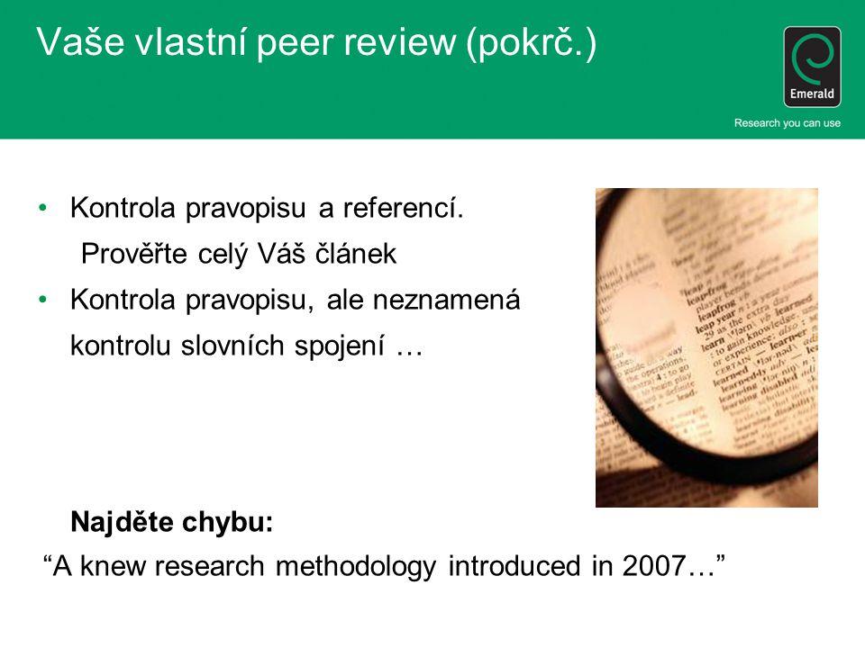 Vaše vlastní peer review (pokrč.) Kontrola pravopisu a referencí.