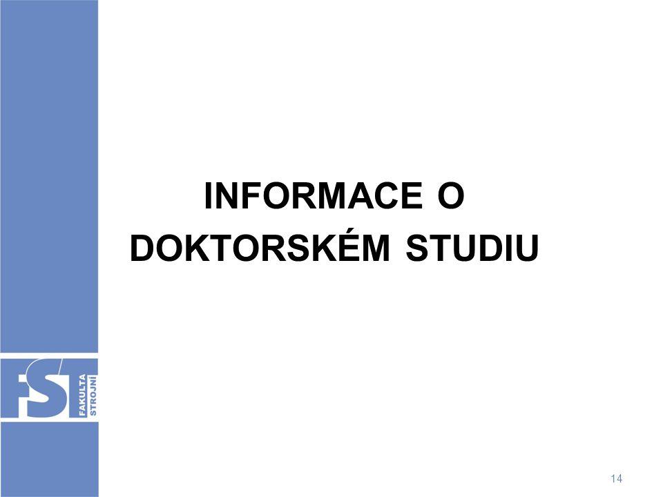 14 INFORMACE O DOKTORSKÉM STUDIU