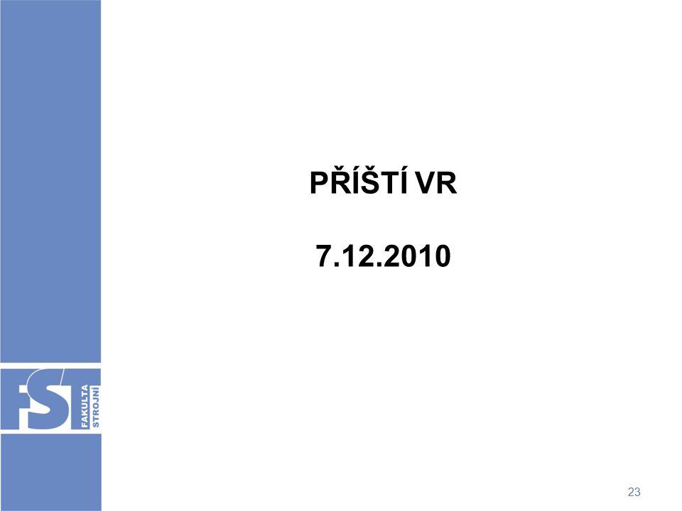 23 PŘÍŠTÍ VR 7.12.2010